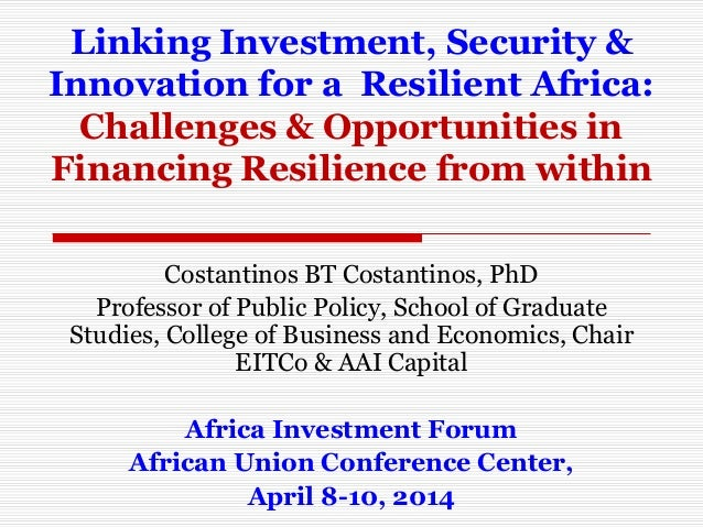 Linking Investment, Security & Innovation for a Resilient Africa: Challenges & Opportunities in Financing Resilience from ...