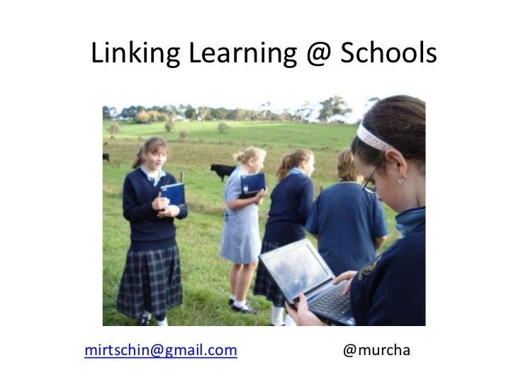 Linking Learning @ Schoolsmirtschin@gmail.com   @murcha