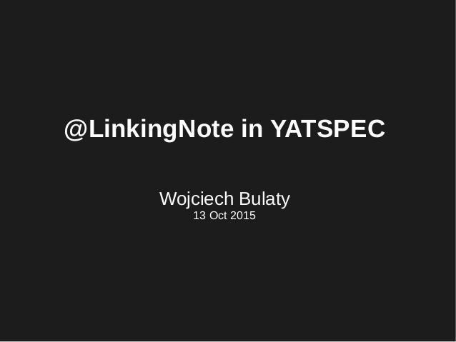 @LinkingNote in YATSPEC Wojciech Bulaty 13 Oct 2015