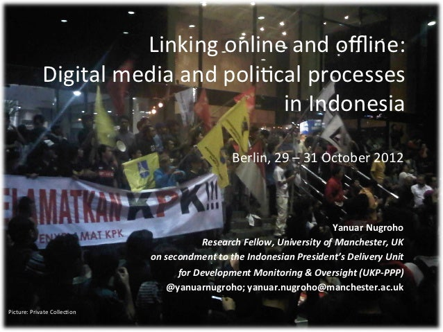 Linking online and offline:                  Digital media and poli2cal processes                       ...