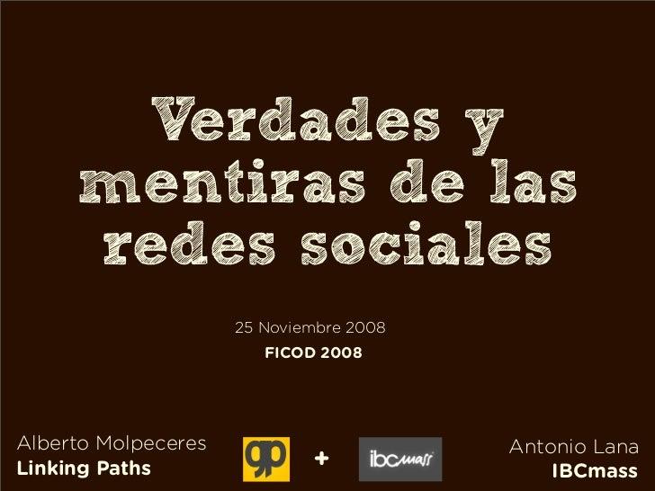 Verdades y      mentiras de las      redes sociales                      25 Noviembre 2008                         FICOD 2...