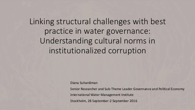 Linking structural challenges with best practice in water governance: Understanding cultural norms in institutionalized co...
