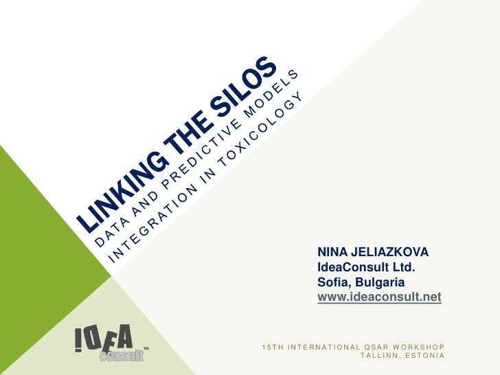 NINA JELIAZKOVA          IdeaConsult Ltd.          Sofia, Bulgaria          www.ideaconsult.net15TH INTERNATIONAL QSAR WOR...