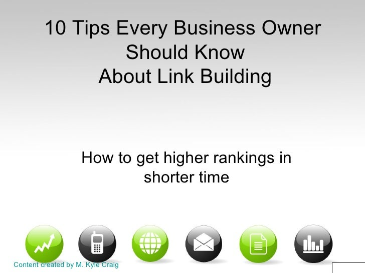 10 Tips Every Business Owner  Should Know  About Link Building How to get higher rankings in shorter time