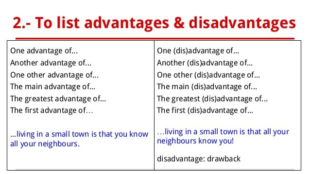 a personal opinion on the advantages and disadvantages of living in the countryside Advantages and disadvantages of living in a city and in the countryside a lot of people decide to move to the countryside nowadays however, there are still many people who prefer stay in the town and say that they couldn't live anywhere else.