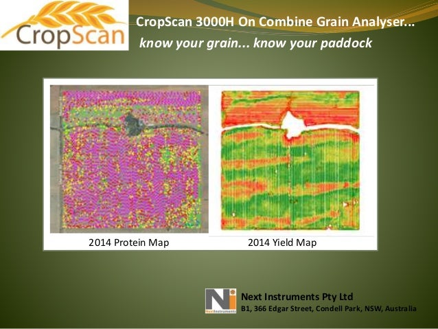 CropScan 3000H On Combine Grain Analyser... know your grain... know your paddock Next Instruments Pty Ltd B1, 366 Edgar St...