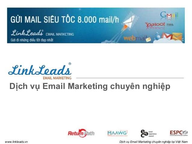 Dịch vụ Email Marketing chuyên nghiệp  www.linkleads.vn  Dịch vụ Email Marketing chuyên nghiệp tại Việt Nam