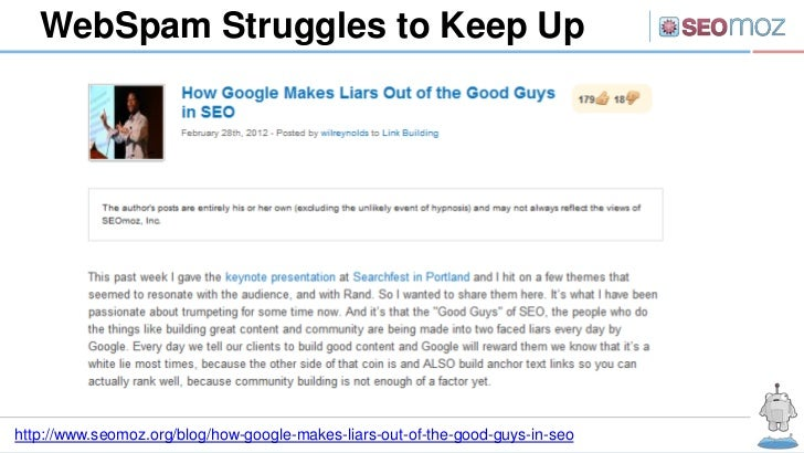 WebSpam Struggles to Keep Uphttp://www.seomoz.org/blog/how-google-makes-liars-out-of-the-good-guys-in-seo