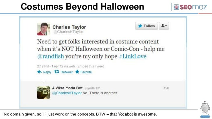 Costumes Beyond HalloweenNo domain given, so I'll just work on the concepts. BTW – that Yodabot is awesome.