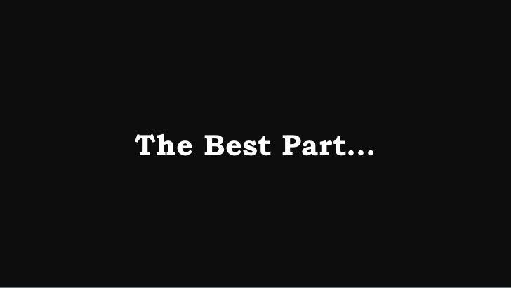 The Best Part…
