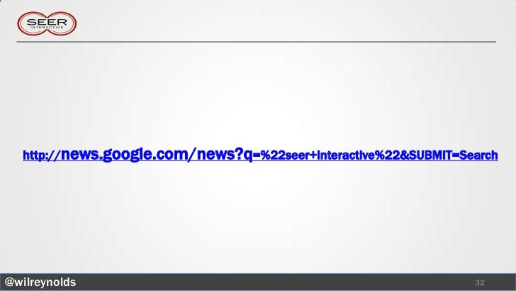 http://news.google.com/news?q=%22seer+interactive%22&SUBMIT=Search@wilreynolds                                            ...