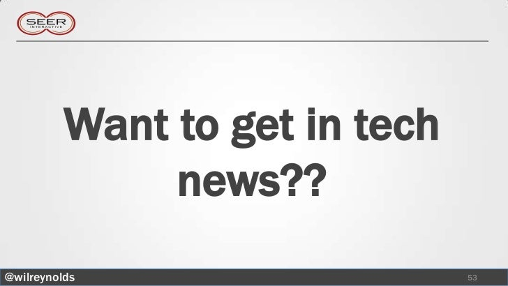 Want to get in tech               news??@wilreynolds                    53