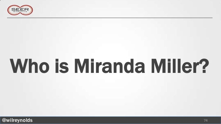 Who is Miranda Miller?@wilreynolds            74