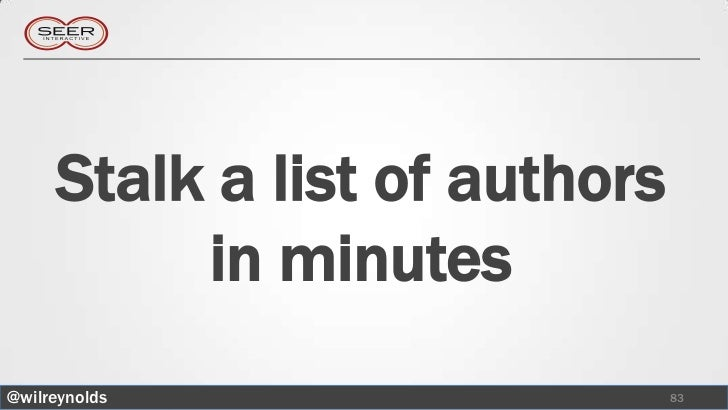 Stalk a list of authors          in minutes@wilreynolds                   83