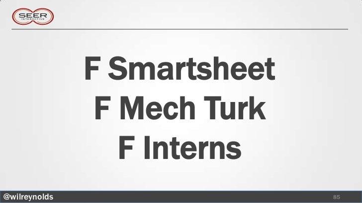 F Smartsheet                F Mech Turk                  F Interns@wilreynolds                  85