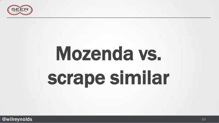 Mozenda vs.               scrape similar@wilreynolds                    89