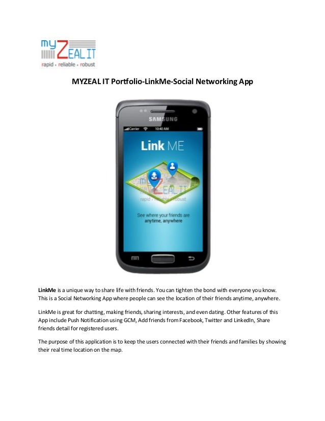 MYZEAL IT Portfolio-LinkMe-Social Networking App  LinkMe is a unique way to share life with friends. You can tighten the b...