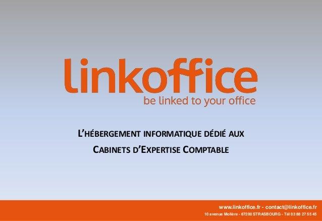 www.linkoffice.fr - contact@linkoffice.fr 2 rue Henri Bergson - 67200 STRASBOURG - Tél 03 88 27 55 45 L'HÉBERGEMENT INFORM...