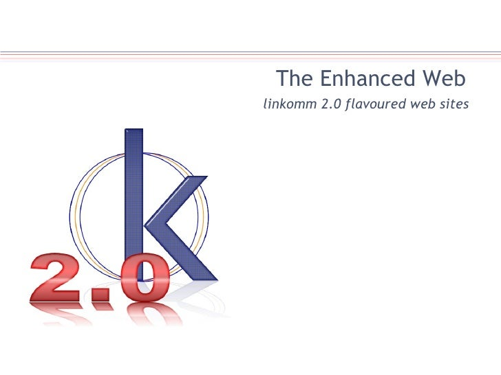 The Enhanced Web linkomm 2.0 flavoured web sites