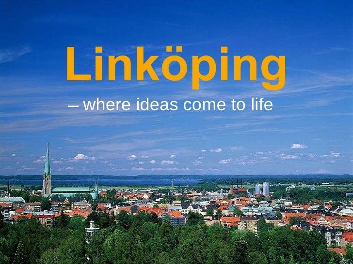 Linköping where ideas come to life –