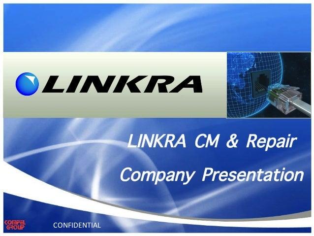 LINKRA CM & Repair Company Presentation CONFIDENTIAL