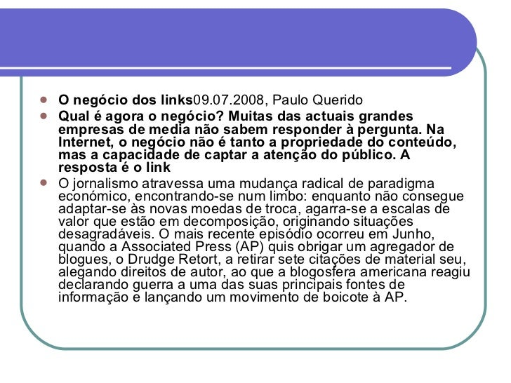 <ul><li>O negócio dos links 09.07.2008, Paulo Querido  </li></ul><ul><li>Qual é agora o negócio? Muitas das actuais grande...