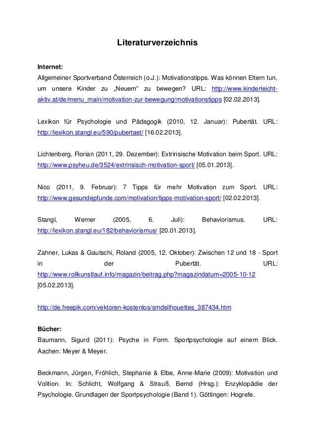 LiteraturverzeichnisInternet:Allgemeiner Sportverband Österreich (o.J.): Motivationstipps. Was können Eltern tun,um unsere...