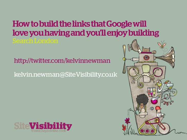 How to build the links that Google willlove you having and youll enjoy buildingSearch Londonhttp://twitter.com/kelvinnewma...