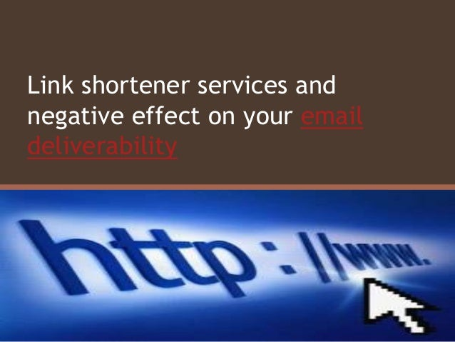 Link shortener services and negative effect on your email deliverability