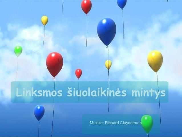 Linksmos šiuolaikinės mintys             Muzika: Richard Clayderman