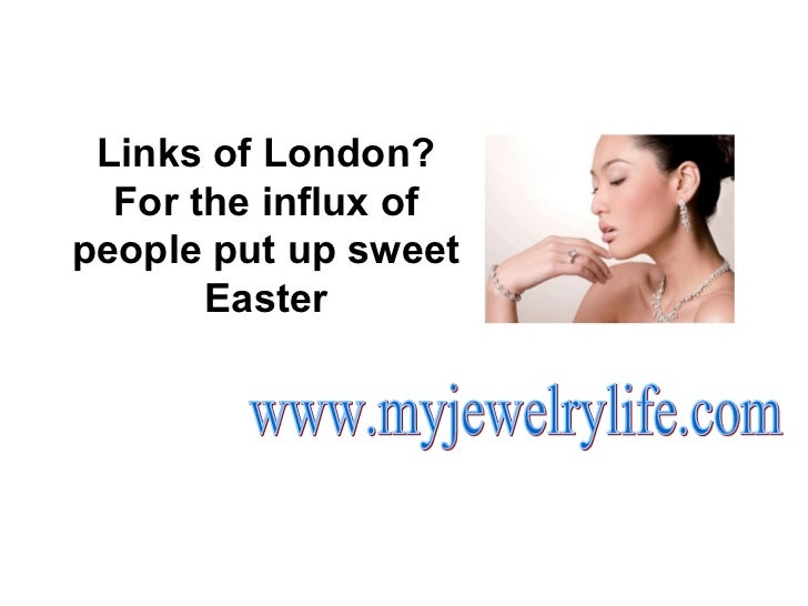 Links of London? For the influx of people put up sweet Easter www.myjewelrylife.com