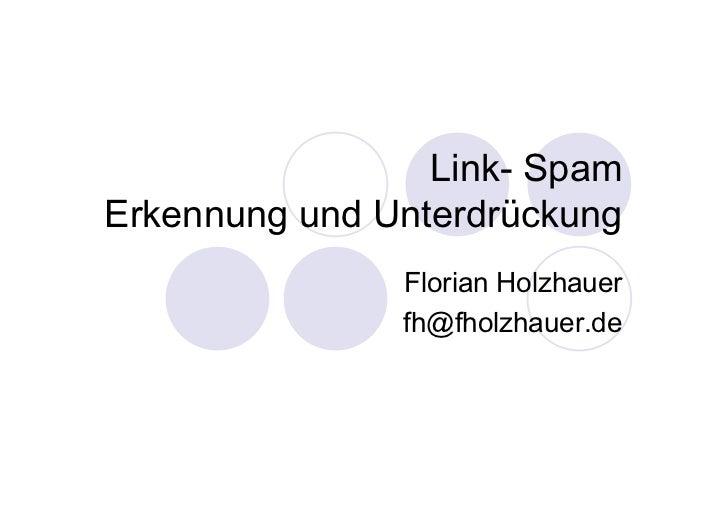 Link- SpamErkennung und Unterdrückung               Florian Holzhauer               fh@fholzhauer.de