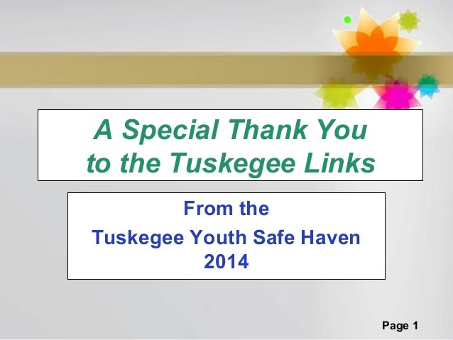 A Special Thank You to the Tuskegee Links From the Tuskegee Youth Safe Haven 2014 Page 1