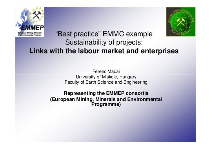 """""""Best practice"""" EMMC example           Sustainability of projects:Links with the labour market and enterprises            ..."""