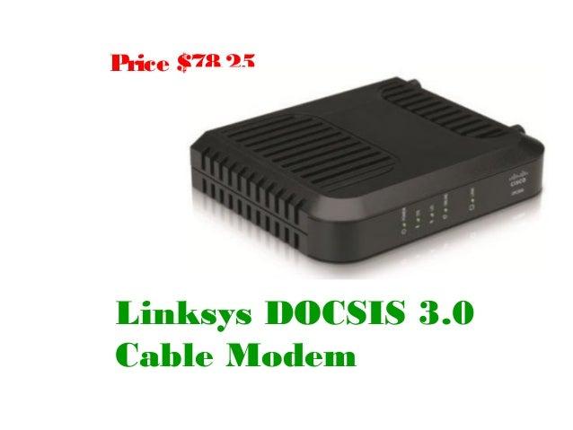 Price $78.25Linksys DOCSIS 3.0Cable Modem