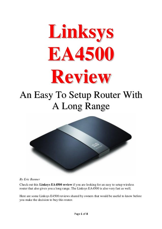 Linksys EA4500 Review An Easy To Setup Router With A Long Range  By Eric Banner Check out this Linksys EA4500 review if yo...