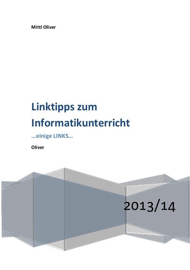 Mittl Oliver  Linktipps zum Informatikunterricht …einige LINKS… Oliver  2013/14
