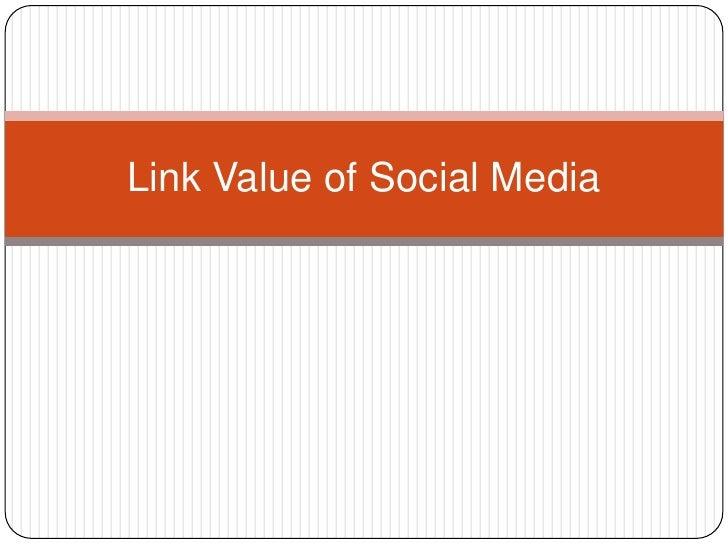 Link Value of Social Media<br />
