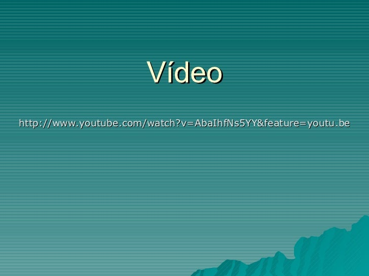 Vídeohttp://www.youtube.com/watch?v=AbaIhfNs5YY&feature=youtu.be