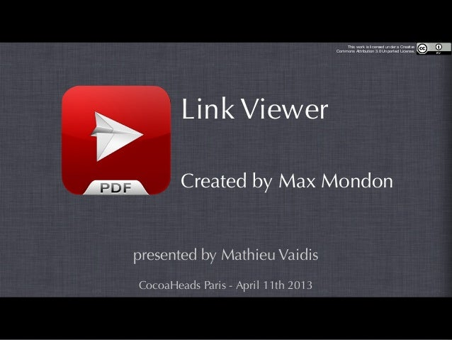 Link ViewerCreated by Max Mondonpresented by Mathieu VaidisThis work is licensed under a CreativeCommons Attribution 3.0 U...