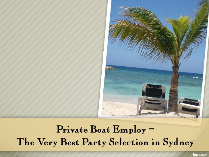 Private Boat Employ –The V Best Party Selection in Sydney     ery