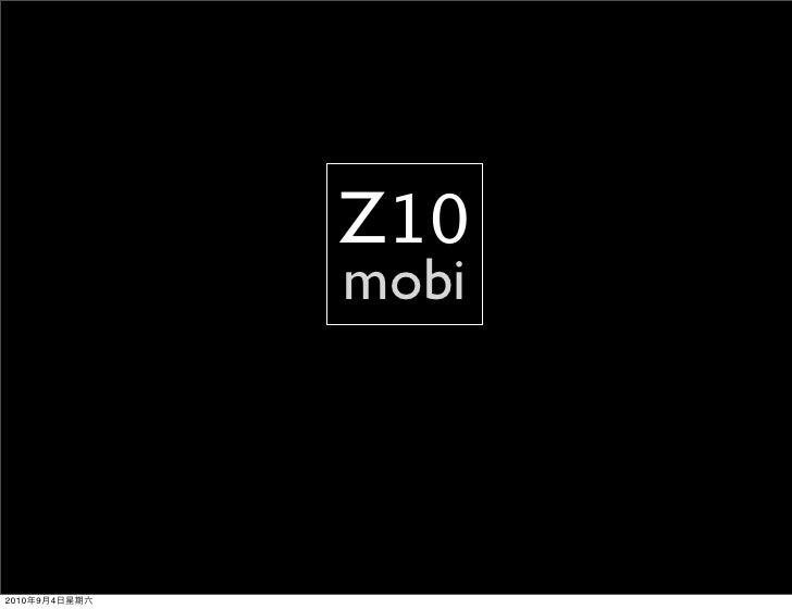 Z10                mobi     2010   9   4