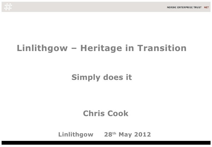 Linlithgow – Heritage in Transition           Simply does it               Chris Cook        Linlithgow   28th May 2012