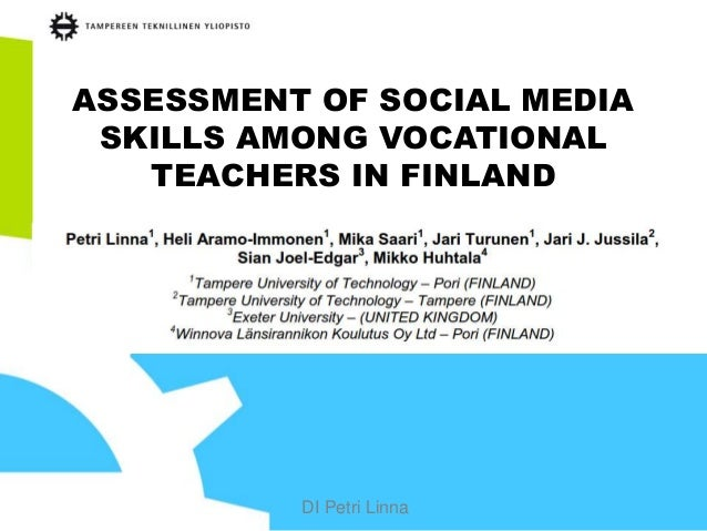 DI Petri Linna ASSESSMENT OF SOCIAL MEDIA SKILLS AMONG VOCATIONAL TEACHERS IN FINLAND