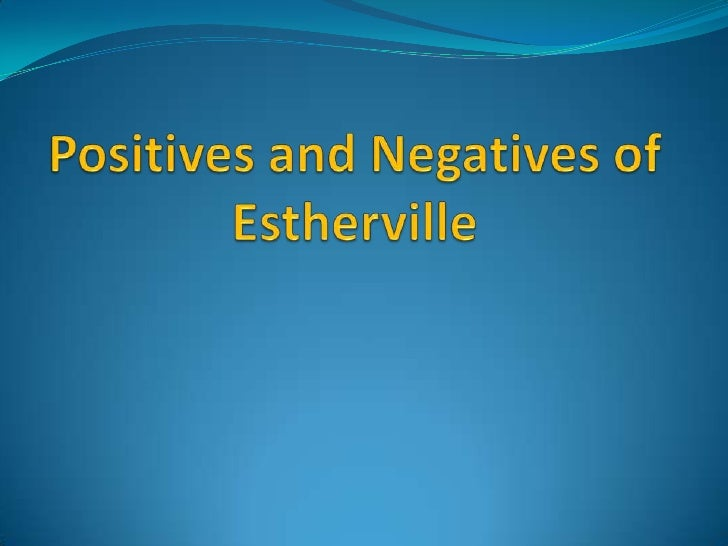 Positives and Negatives of Estherville<br />