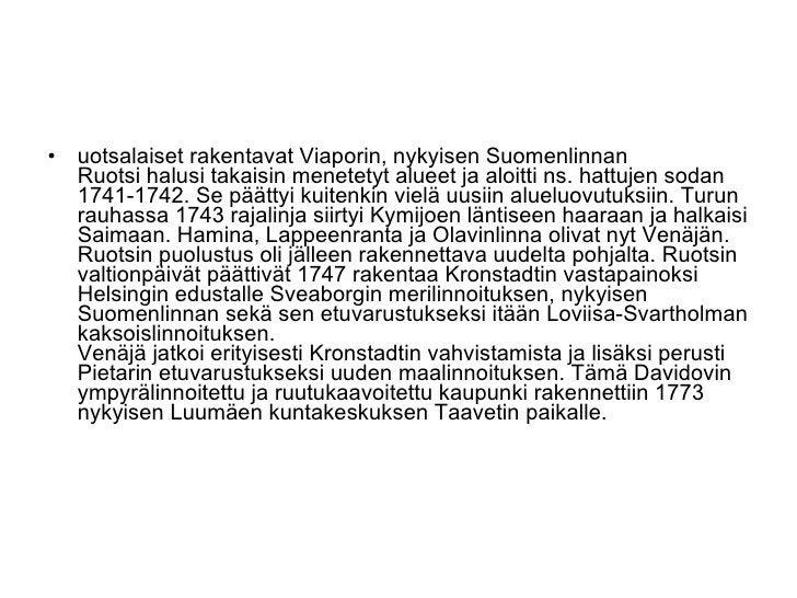 <ul><li>uotsalaiset rakentavat Viaporin, nykyisen Suomenlinnan Ruotsi halusi takaisin menetetyt alueet ja aloitti ns. hatt...