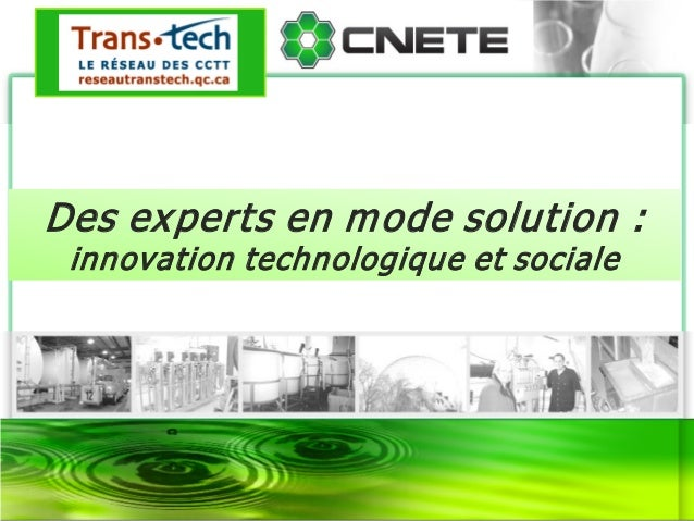 Des experts en mode solution :innovation technologique et sociale
