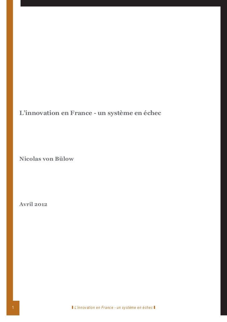 L'innovation en France - un système en échec            Nicolas von Bülow    Avril 20121                       L'inno...