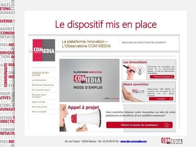 16, rue Troyon - 92310 Sèvres - Tel : 01 55 95 97 00 - www.obs-commedia.com Le dispositif mis en place