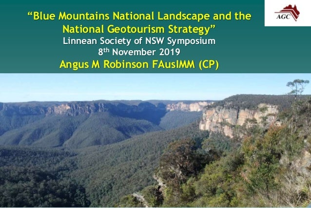 """""""Blue Mountains National Landscape and the National Geotourism Strategy"""" Linnean Society of NSW Symposium 8th November 201..."""